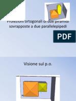 Proiezioni ortogonali di due piramidi sovrapposte a due parallelepipedi presentazione.pdf