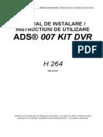 MANUAL DE INSTALARE / INSTRUCTIUNI DE UTILIZARE ADS® 007 KIT DVR