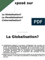 Exposé ,La Globalisation,Mondialisation,L'Internalisation