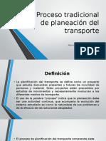 Proseso Tradicional de Planeación Del Transporte