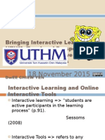 Bringing Interactive Learning to UTHM