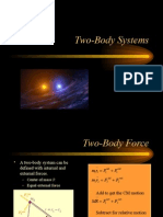 Two Body Systems