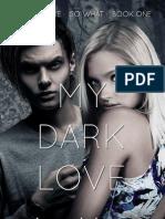 My Dark Love (I'm a Vampire. So What., # 1)