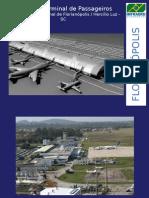 Novo terminal de Passageiros -  Aeroporto Internacional de Florianópolis / Hercílio Luz - SC