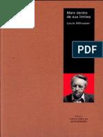Althusser, Louis - Marx Dentro de Sus Límites [1978]