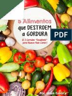 5 Alimentos Que Destroem a Gordura