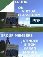 Virtual Classroom and Virtual Universities.
