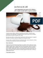A Sua Vida Nas Borras de Café