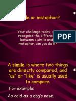 Simile or Metaphor