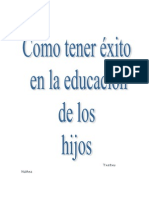 Como Tener Exito en La Educacion de Los Hijos