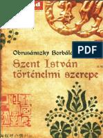 Obrusánszky Borbála - Szent István történelmi szerepe