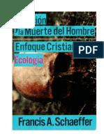 Francis A. Schaeffer - Polución y la Muerte del Hombre. Enfoque Cristiano a La Ecología