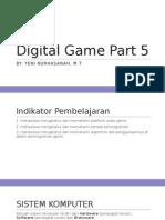 Digital Game Part 5