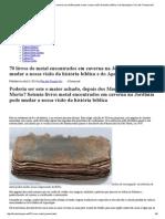 70 Livros de Metal Encontrados Em Caverna Na Jordânia Pode Mudar a Nossa Visão Da História Bíblica e Do Apocalipse_Fim Dos Tempos