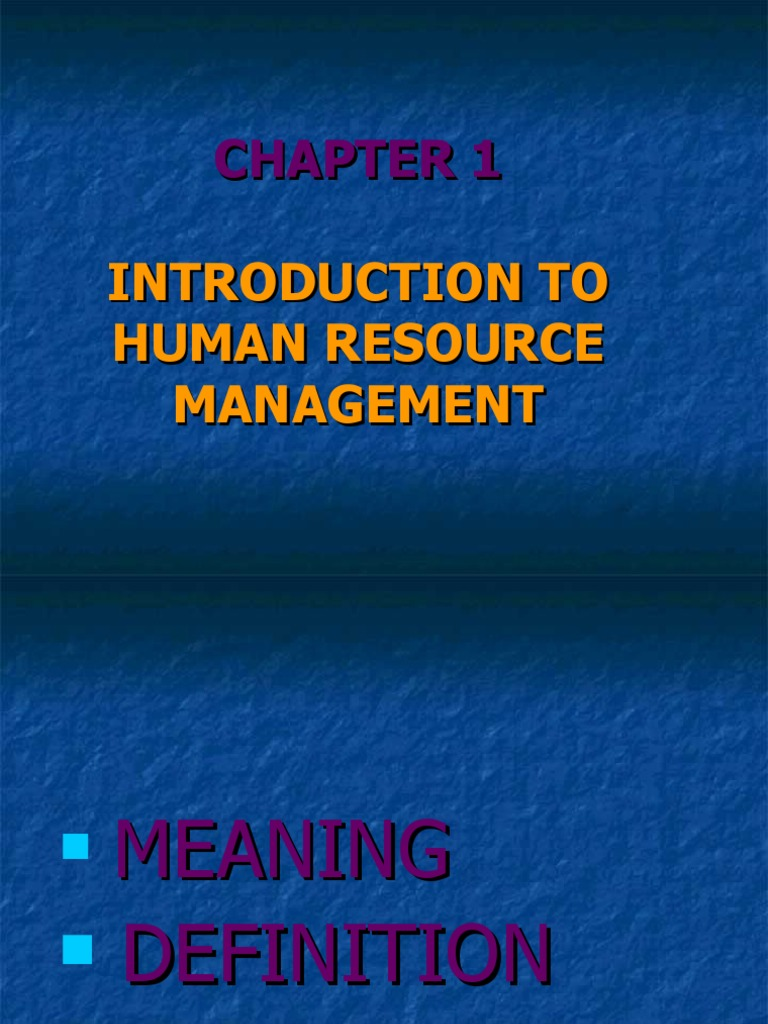 introduction to hrm This chapter introduces the students with the basic concepts of the human resource management (hrm) during the lecture, we will be discussing the three main things, ie the introduction to hrm, the.