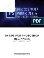 Aaron Nace - 10 Tips for Photoshop Beginners - Reference Guide