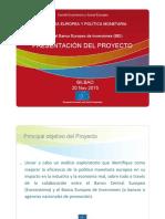 INDUSTRIA EUROPEA Y POLÍTICA MONETARIA. Presentación del Proyecto. Bilbao. Enrico Gibellieri