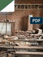 As Flores Do Ruanda - Adelson Correia Da Costa