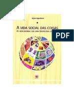 APPADURAI, Arjun - A Vida Social Das Coisas (Cap I)