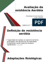 Avaliação Da Resistência Aeróbia