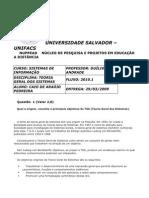 Avaliação Final 1 TGS (Teoria Geral de Sistemas) (Universidade Salvador) (Unifacs) (SI 2010) (2º Semestre)