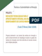 Fundo Ct - Mineral - 2009 (((Resíduos e Sustentabilidade Na Mineração))) Projeto Deinovação Tecnológica