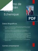 Gobierno de Sebatian Piñera Echeñique 11 de marzo de 2010 – 11 de marzo de 2014 Chile