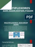 Multiplexores Adm,Oadm,Rofdm,Foadm