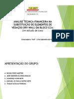 ÁNALISE TÉCNICA-FINANCEIRA NA SUBSTITUIÇÃO DE ELEMENTOS DE VEDAÇÃO