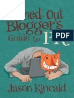The Burned Out Bloggers Guide to Pr Kincaid Jason