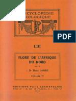 Flore de l'Afrique Du Nord (Maroc, Algérie, Tunisie, Tripolitaine, Cyrénaïque Et Sahara), Vol. 4, R. Maire (1957)