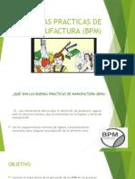 BUENAS PRACTICAS DE MANUFACTURA (BPM) - copia.pptx