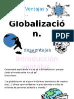 globalizacinventajasydesventajas-110615104724-phpapp01.ppt