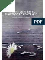 Ni Contigo Ni Sin Ti, Sino Todo Lo Contrario - Blanca Gutierrez