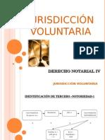 Jurisdicción Voluntaria Derecho Notarial IV Presentacion