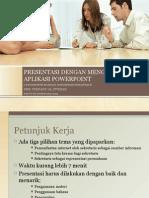 Presentasi Dengan Menggunakan Aplikasi Powerpoint