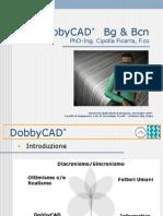 Francisco Ficarra, PhD - DobbyCAD - Tex-CAD - Università degli Studi di Bergamo - Tessile - Dalmine