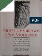 Cassin Barbara - Nuestros Griegos Y Sus Modernos Estrategias Contemporaneas De Apropiacion De La Antiguedad.pdf
