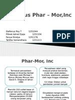 Kasus Phar – Mor,Inc