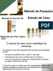 Aula-estudo de Caso_Yin - FIGURAS - Fontes de Evidência
