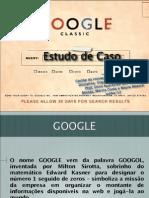 GOOGLE - um estudo de caso