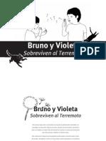 Bruno y Violeta sobreviven al terremoto - Bernardita Muñoz et al