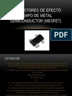 TRANSISTORES DE EFECTO CAMPO DE METAL SEMICONDUCTOR 1.pptx