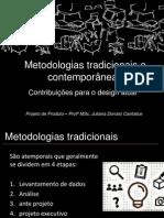 Metodologias Tradicionais e Contemporâneas