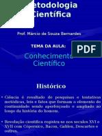 Apresentação em Power Point - O Conhecimento Científico / Metodologia Científica)