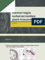 Hemorragia Subaracnoidea Post-traumatica