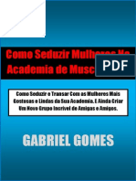 Gabriel Gomes - Como Seduzir Mulheres Na Acadêmia de Musculação