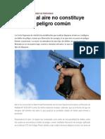 Disparar Al Aire No Es Delito de Peligro Comun
