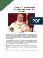 Francisco Exhorta a Vivir La Auténtica Comunión y Solidaridad Que Nace de La Eucaristía
