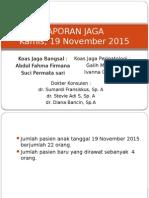Laporan Jaga Bangsal 19-20 November 2015